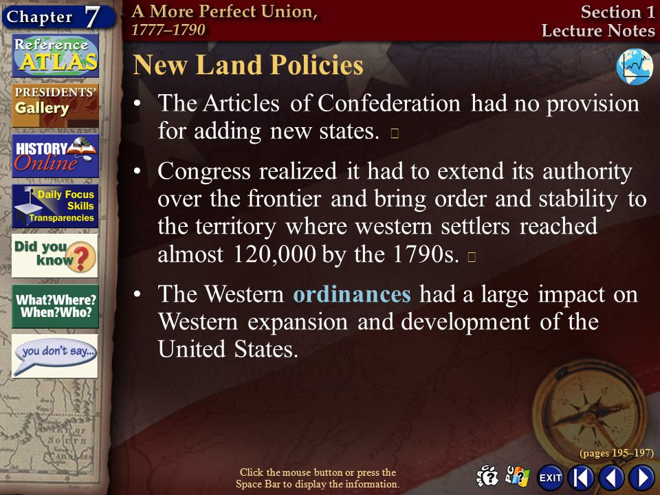 New Land Policies The Articles of Confederation had no provision for adding new states. 