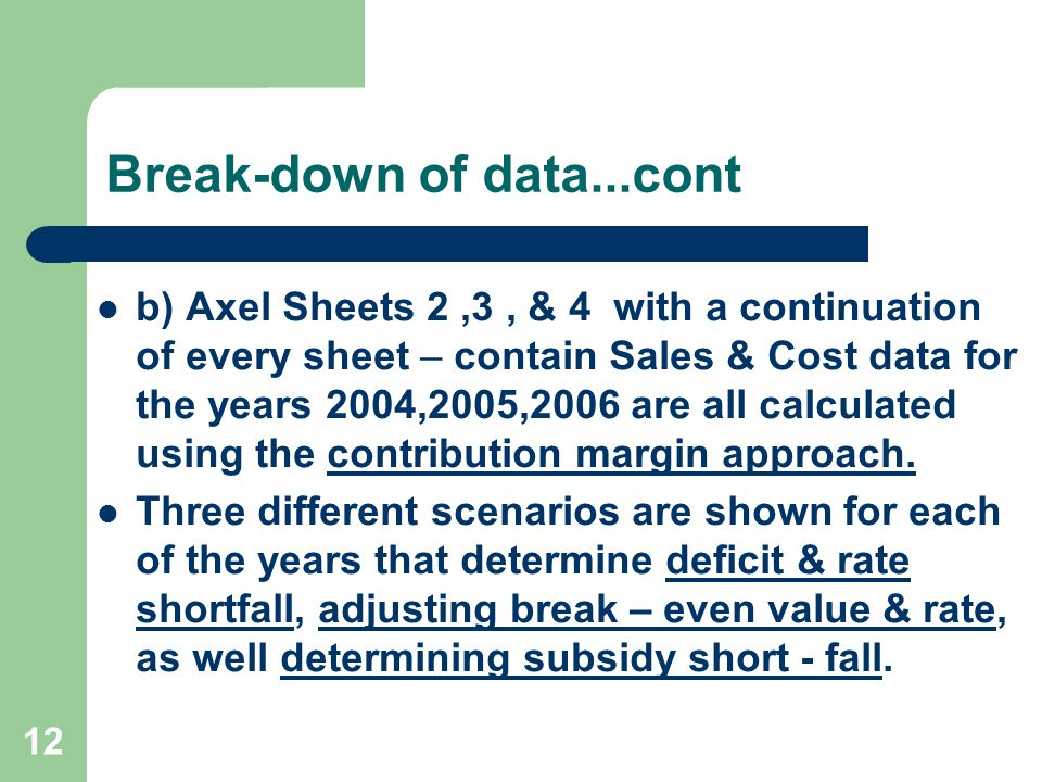 Break-down of data...cont