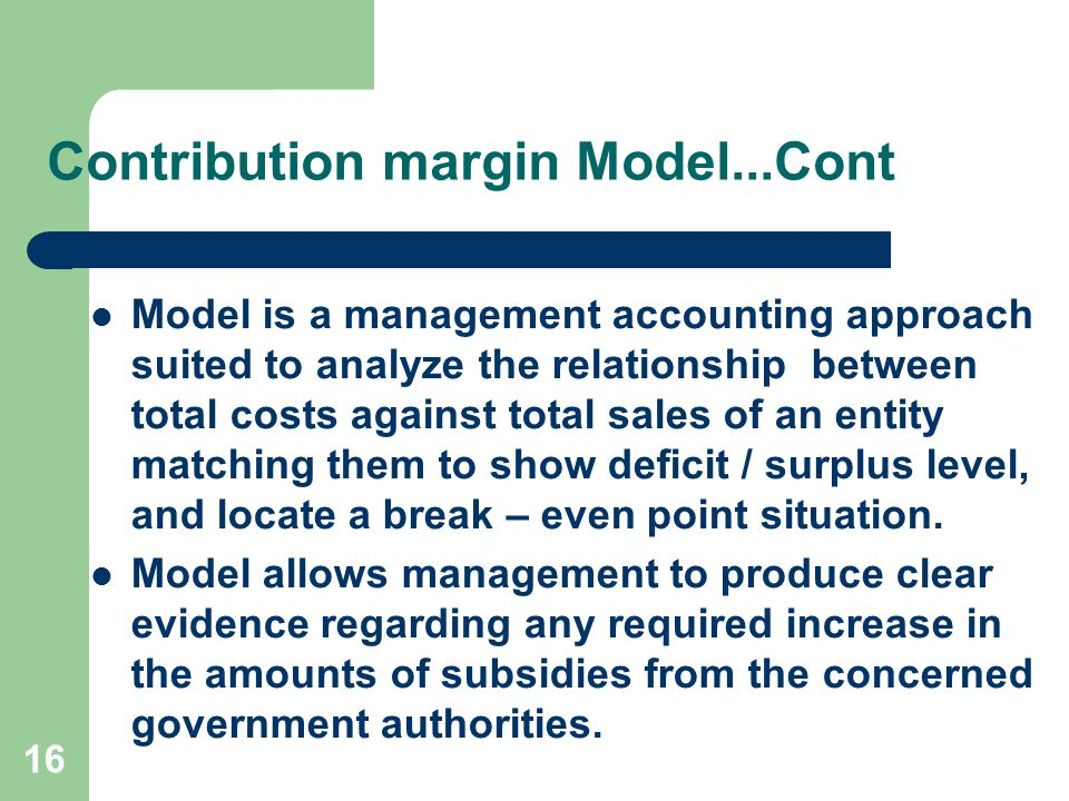 Contribution margin Model...Cont