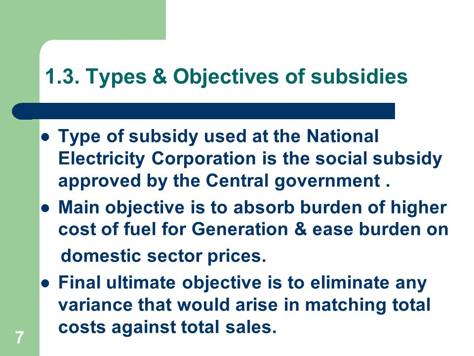 1.3. Types & Objectives of subsidies