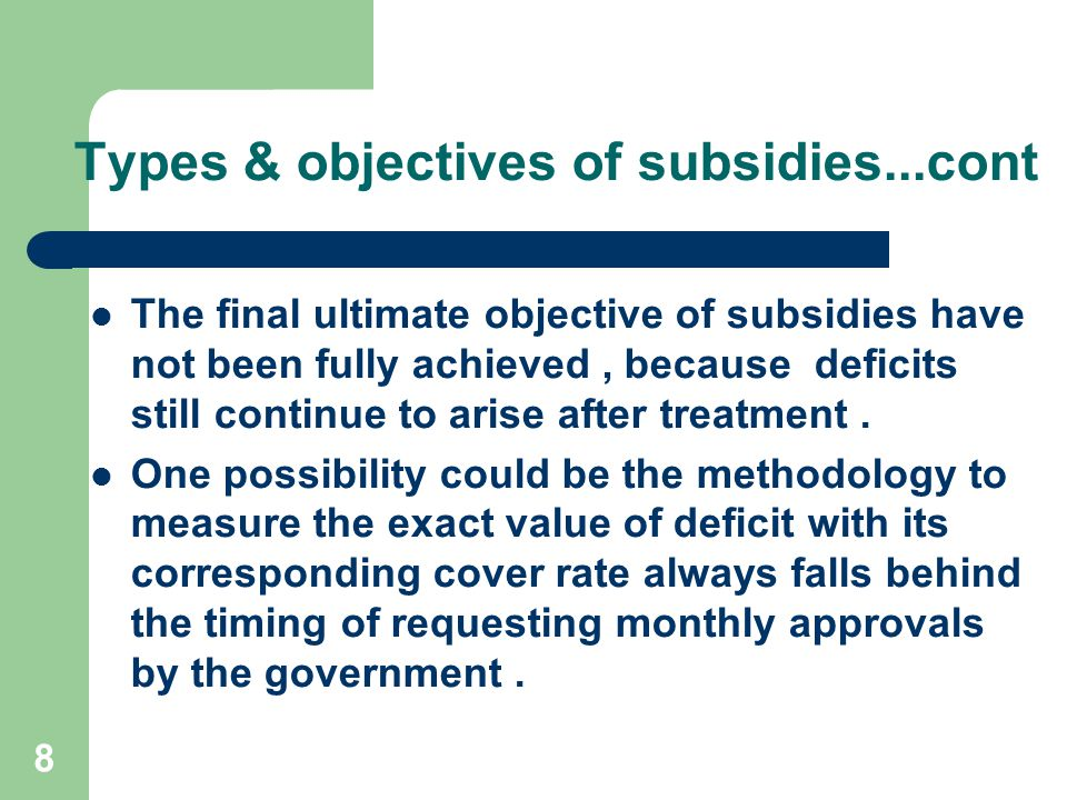 Types & objectives of subsidies...cont