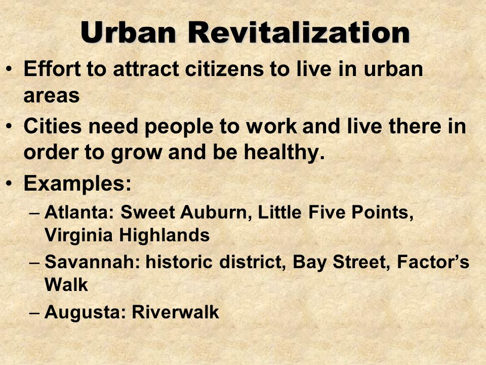 Urban Revitalization Effort to attract citizens to live in urban areas