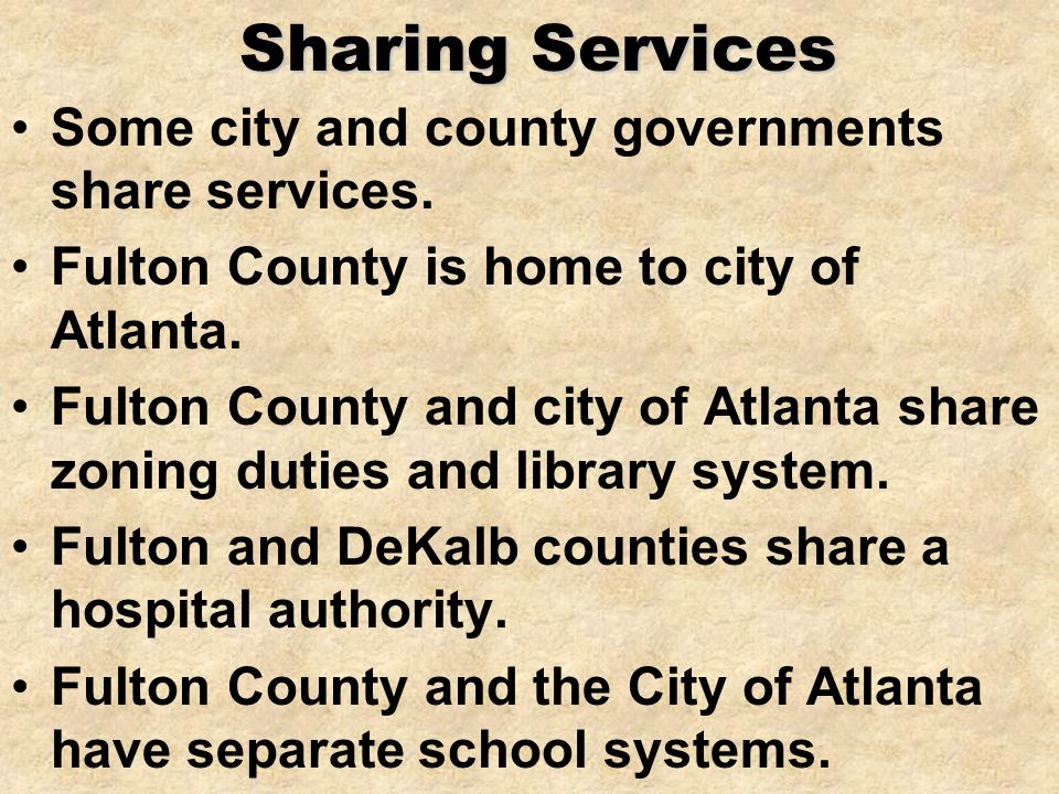 Sharing Services Some city and county governments share services.