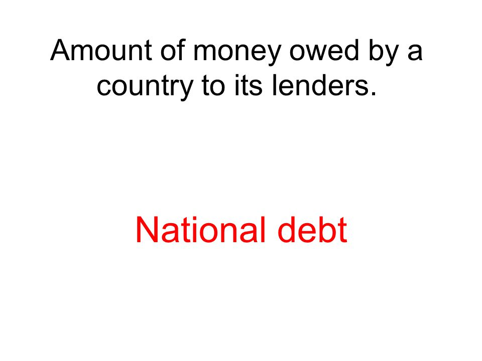 Amount of money owed by a country to its lenders.