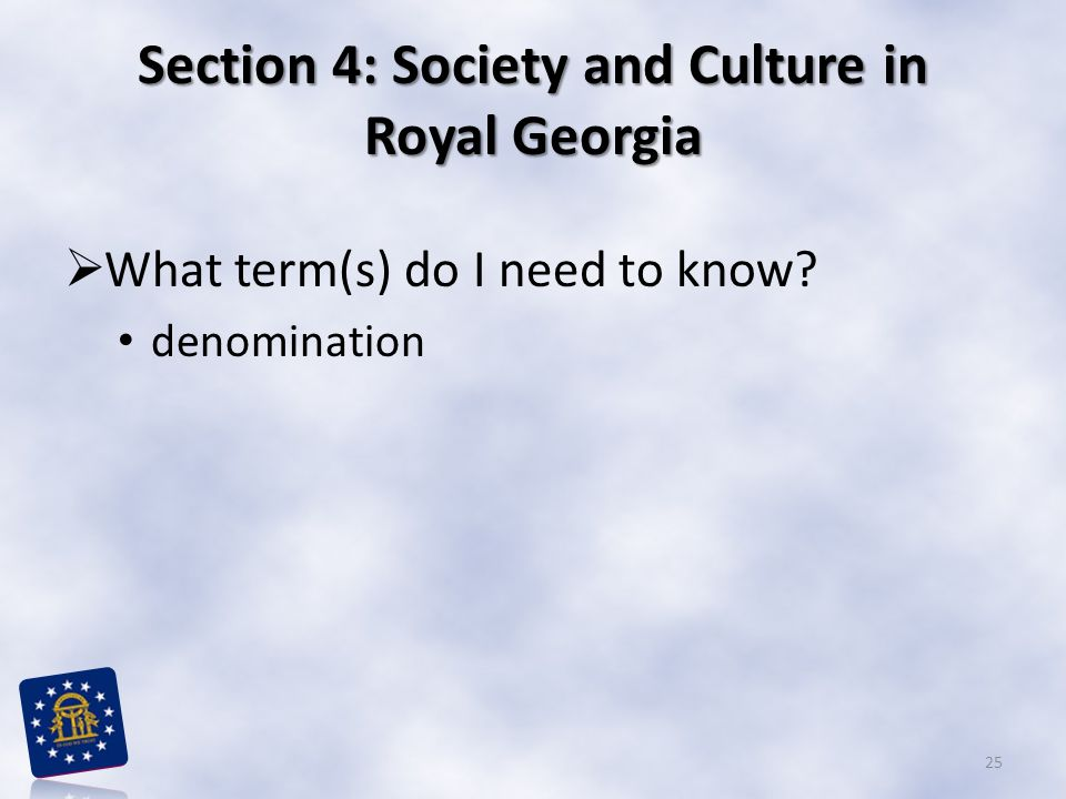 Section 4: Society and Culture in Royal Georgia