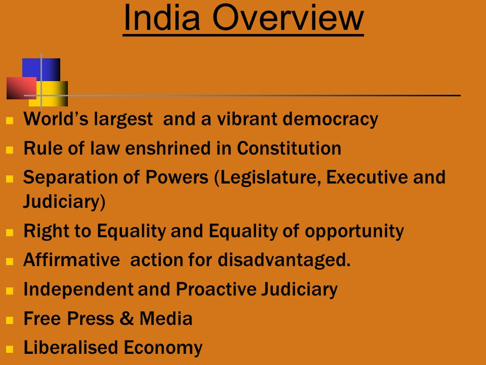 India Overview World's largest and a vibrant democracy