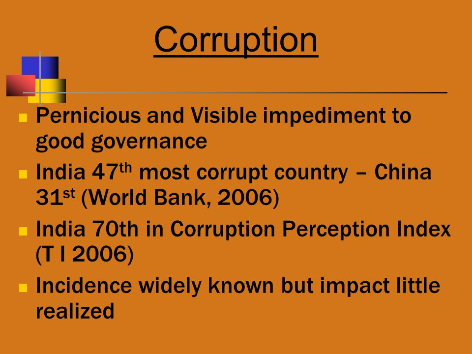 Corruption Pernicious and Visible impediment to good governance