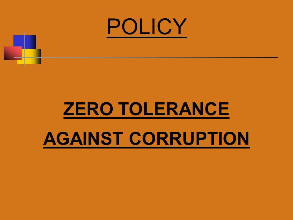 POLICY ZERO TOLERANCE AGAINST CORRUPTION