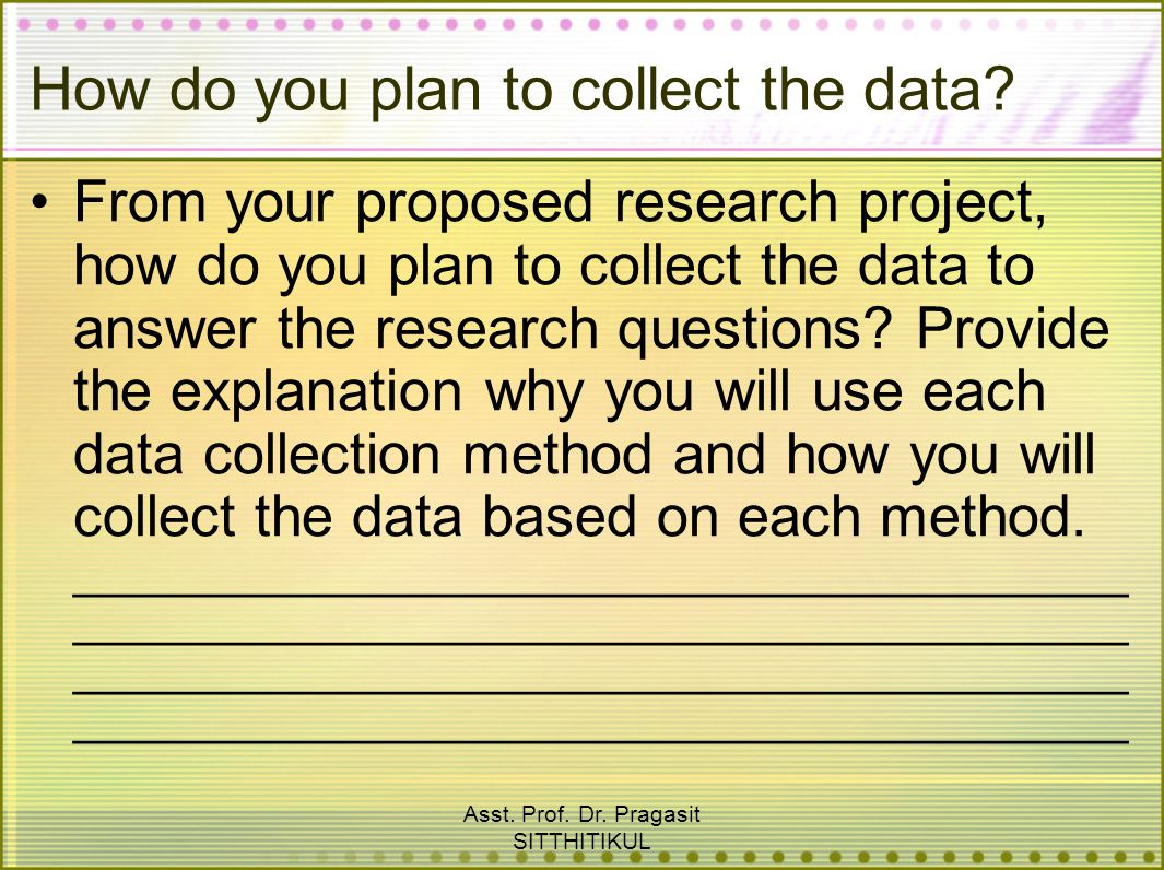 How do you plan to collect the data