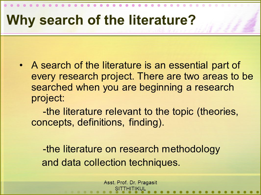 Why search of the literature