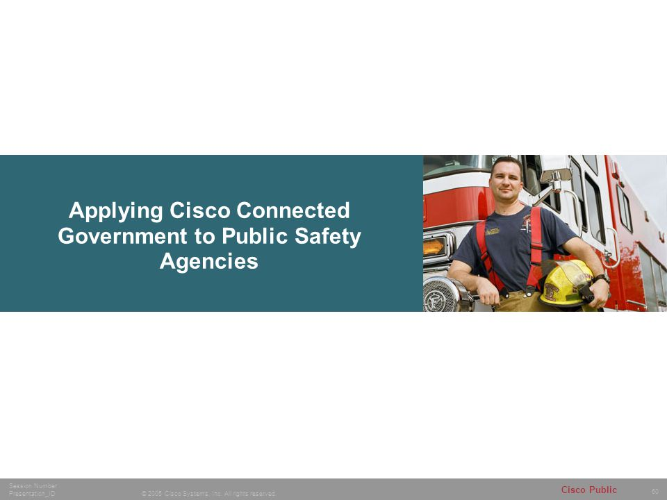 Applying Cisco Connected Government to Public Safety Agencies