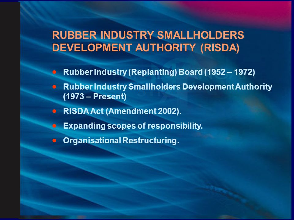 RUBBER INDUSTRY SMALLHOLDERS DEVELOPMENT AUTHORITY (RISDA)