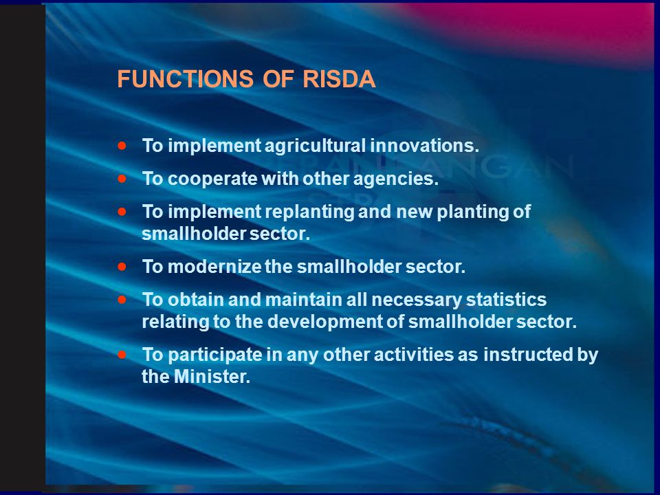 FUNCTIONS OF RISDA · To implement agricultural innovations.