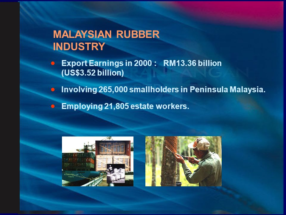 MALAYSIAN RUBBER INDUSTRY