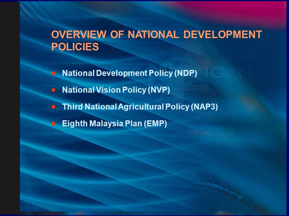 OVERVIEW OF NATIONAL DEVELOPMENT POLICIES