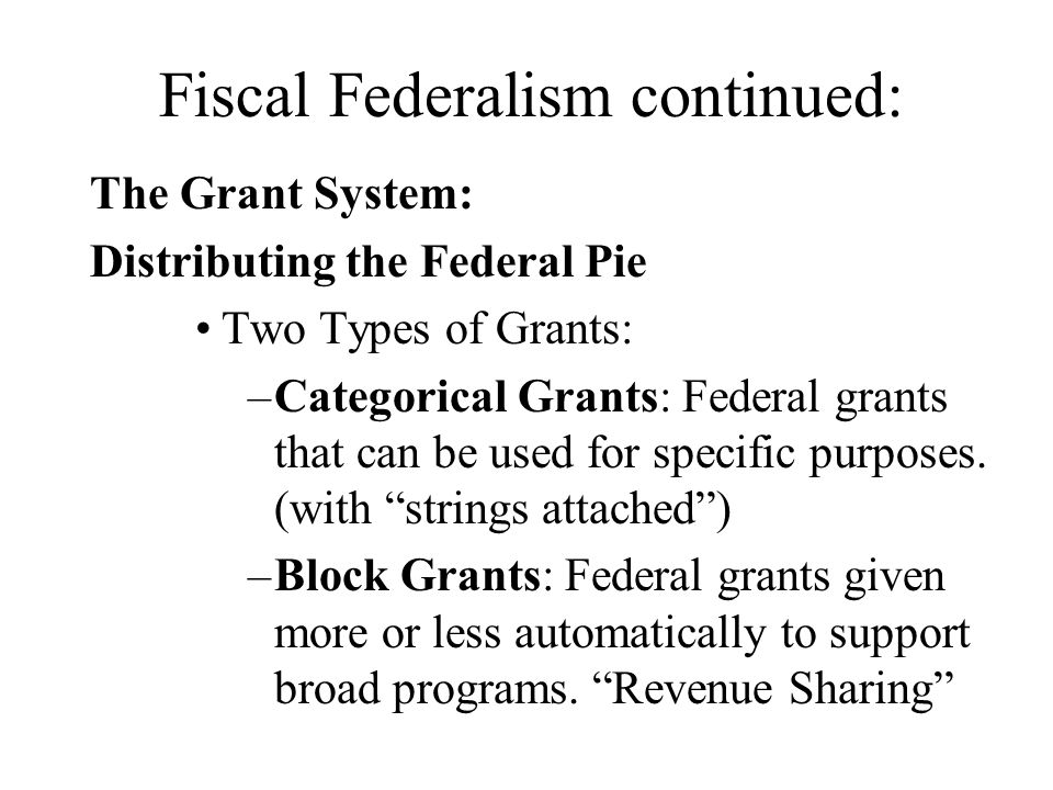 Fiscal Federalism continued: