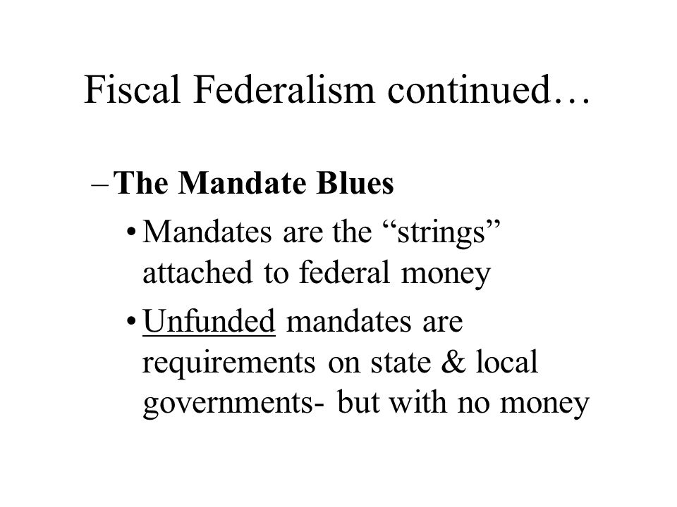 Fiscal Federalism continued…