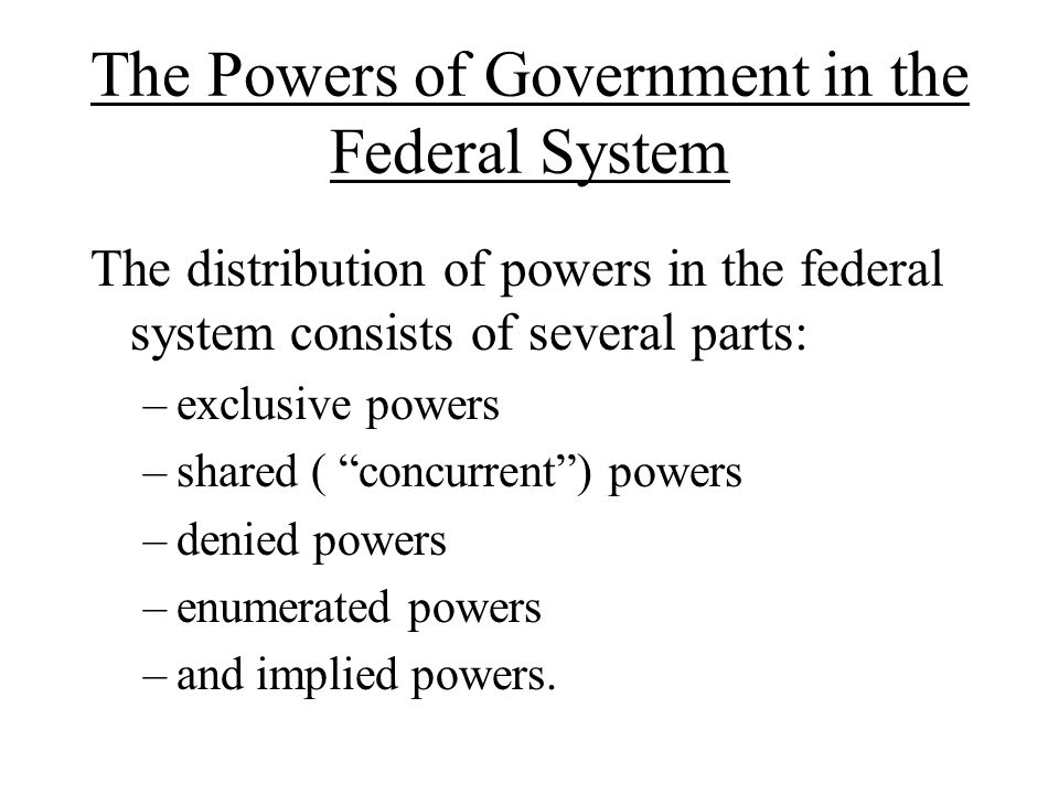 The Powers of Government in the Federal System