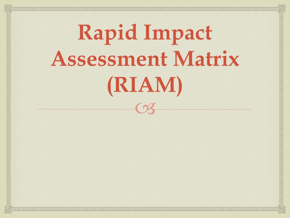 Rapid Impact Assessment Matrix (RIAM)