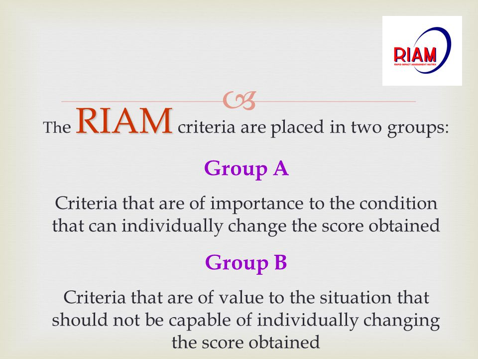 The RIAM criteria are placed in two groups: