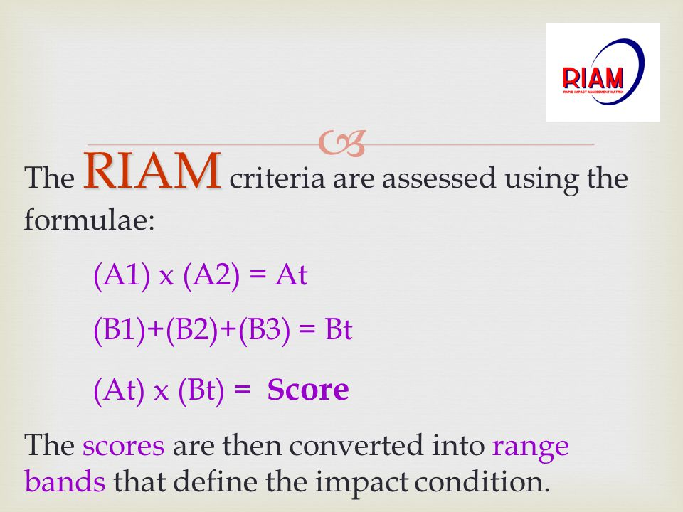 The RIAM criteria are assessed using the formulae:
