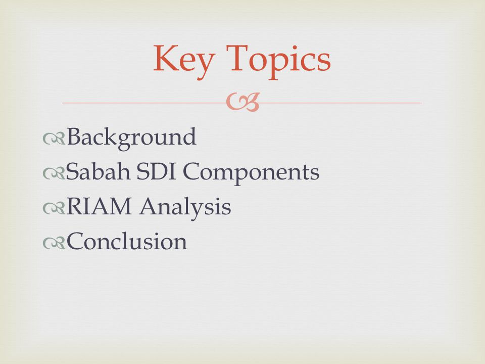 Key Topics Background Sabah SDI Components RIAM Analysis Conclusion