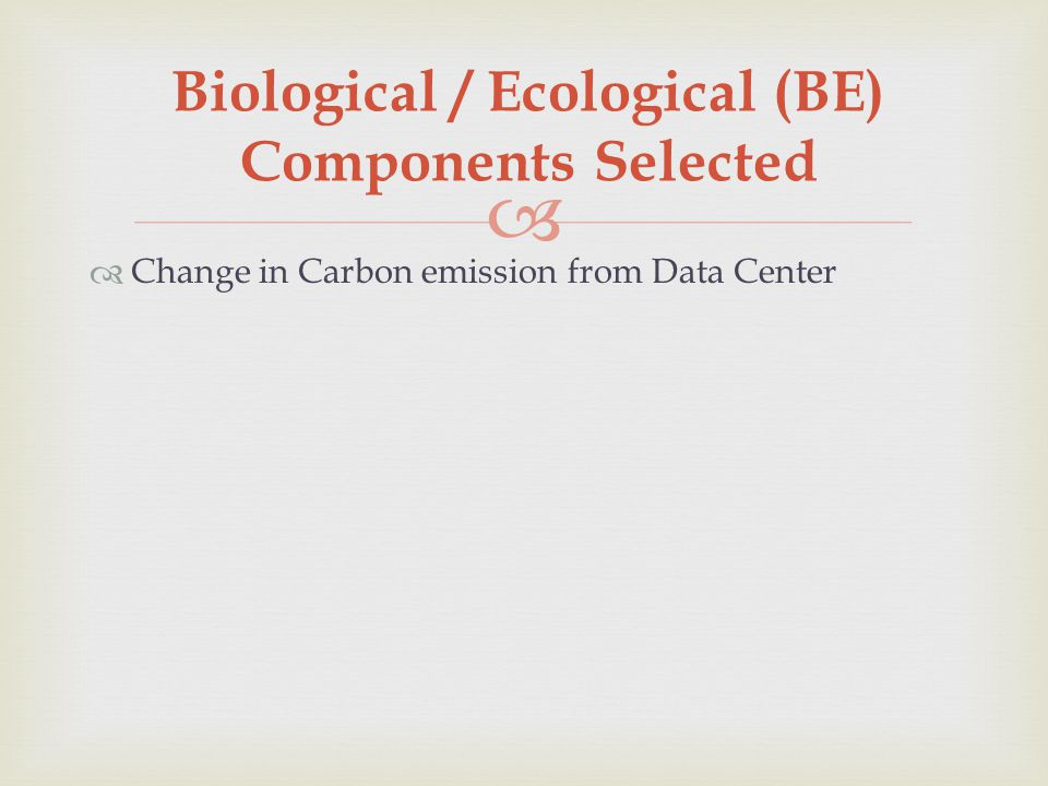Biological / Ecological (BE) Components Selected