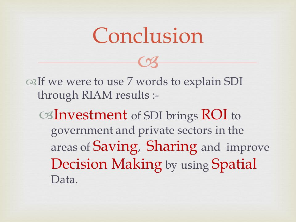 Conclusion If we were to use 7 words to explain SDI through RIAM results :-
