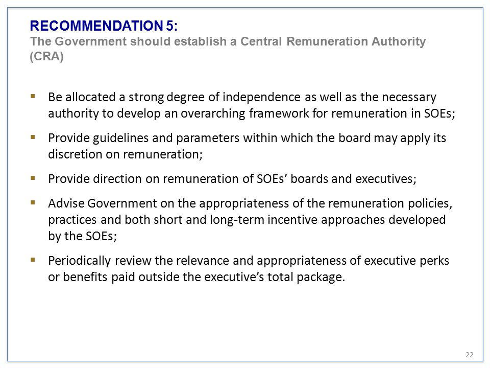 RECOMMENDATION 5: The Government should establish a Central Remuneration Authority (CRA)