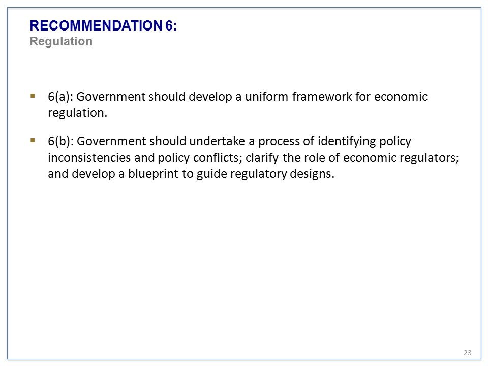 RECOMMENDATION 6: Regulation