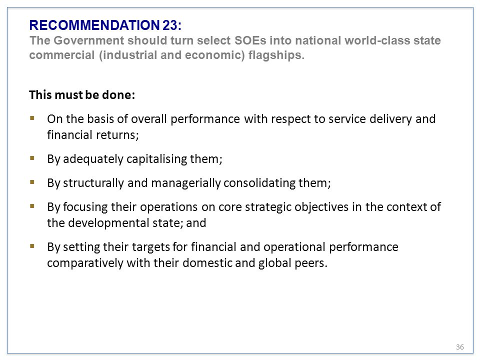 RECOMMENDATION 23: The Government should turn select SOEs into national world-class state commercial (industrial and economic) flagships.