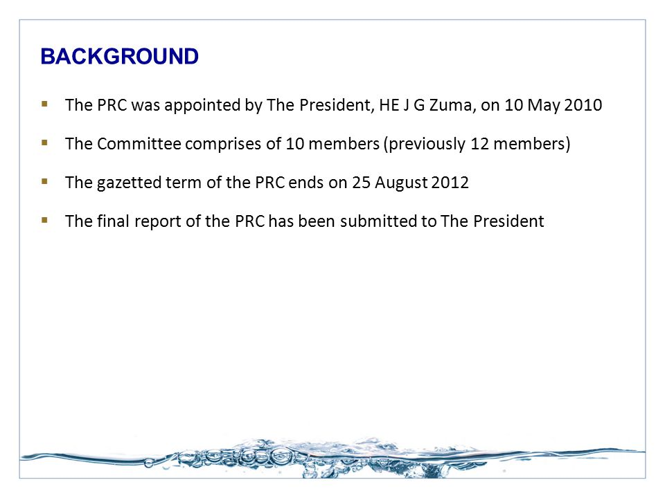 Heading BACKGROUND. The PRC was appointed by The President, HE J G Zuma, on 10 May 2010.