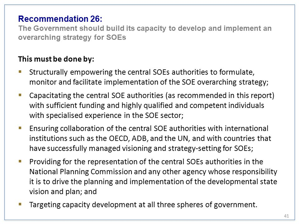 Recommendation 26: The Government should build its capacity to develop and implement an overarching strategy for SOEs