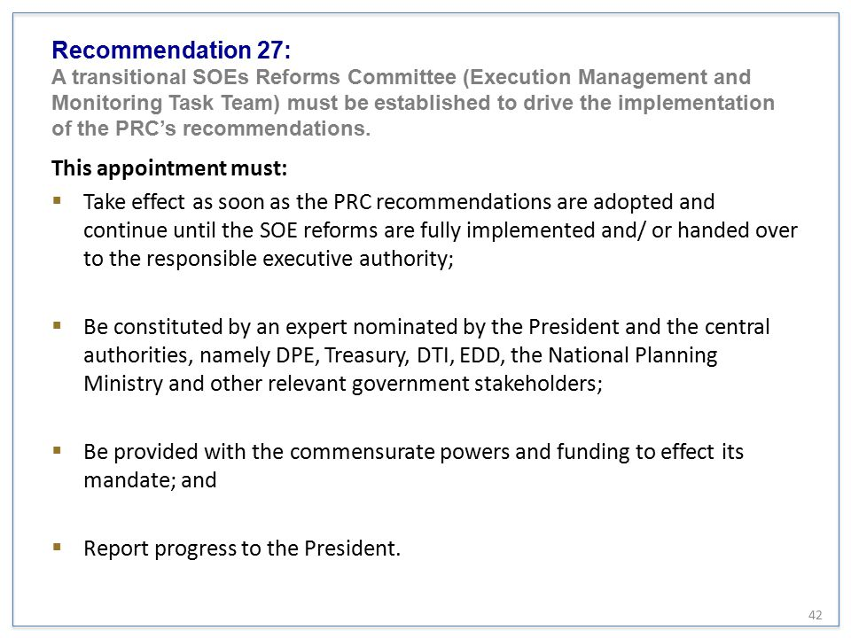 Recommendation 27: A transitional SOEs Reforms Committee (Execution Management and Monitoring Task Team) must be established to drive the implementation of the PRC's recommendations.