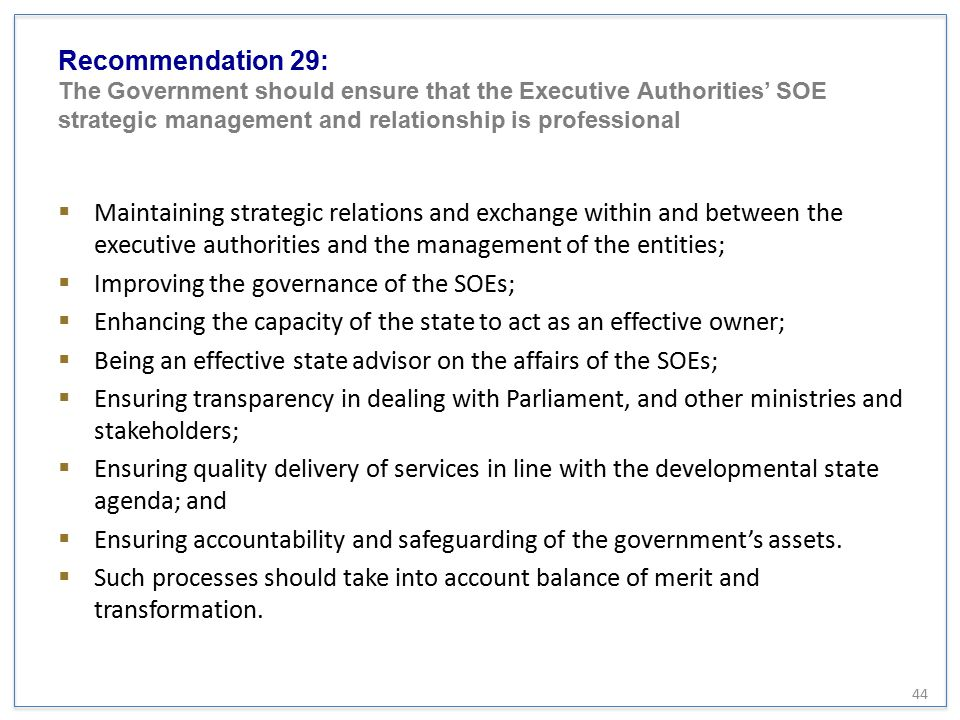 Recommendation 29: The Government should ensure that the Executive Authorities' SOE strategic management and relationship is professional