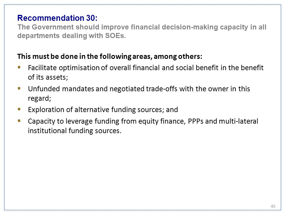Recommendation 30: The Government should improve financial decision-making capacity in all departments dealing with SOEs.