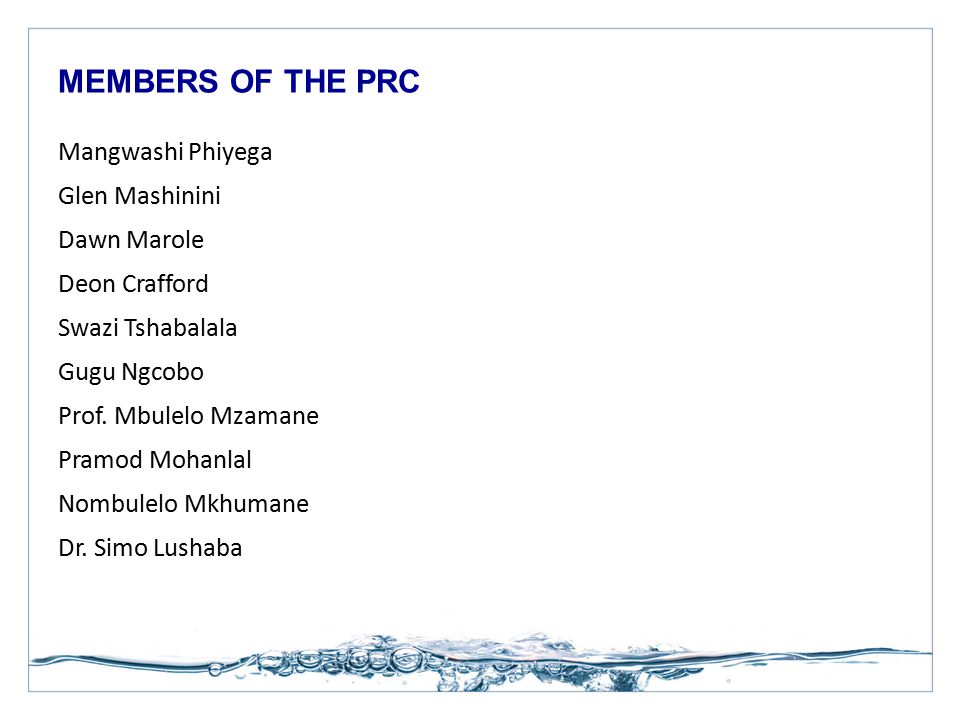 MEMBERS OF THE PRC Mangwashi Phiyega Glen Mashinini Dawn Marole