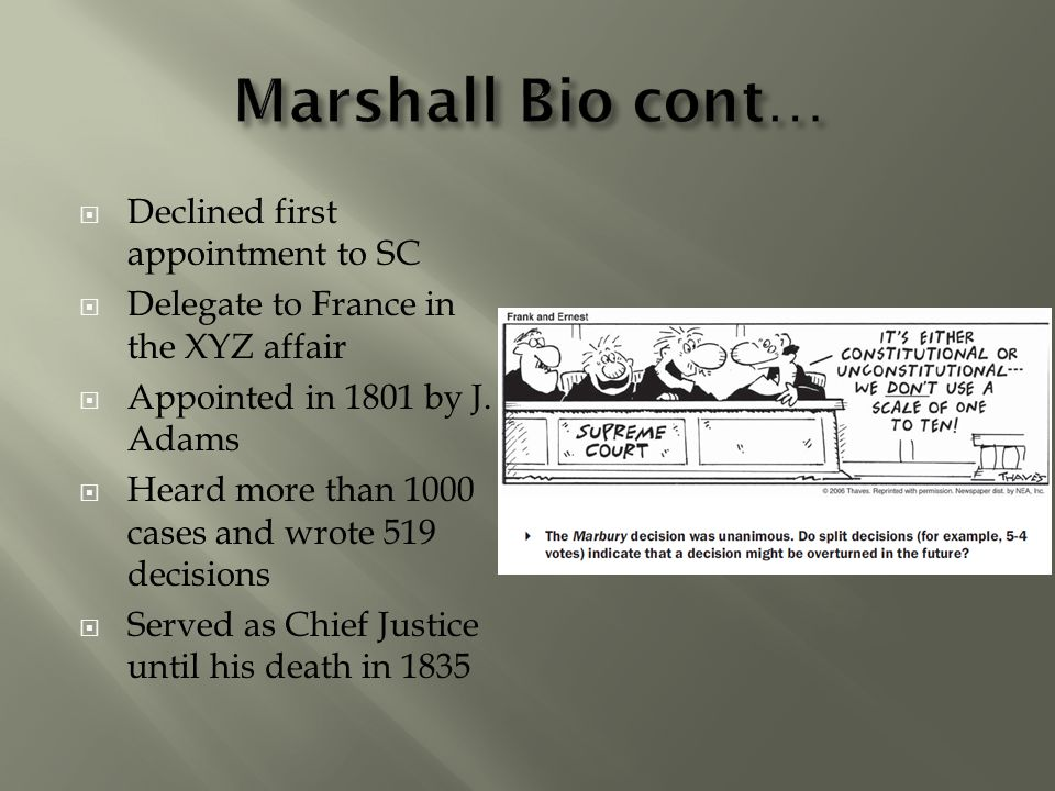 Marshall Bio cont… Declined first appointment to SC