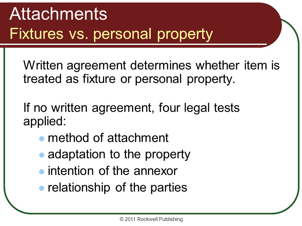 Attachments Fixtures vs. personal property