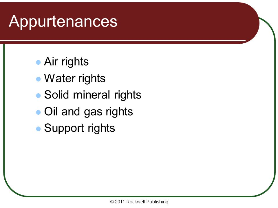 Appurtenances Air rights Water rights Solid mineral rights