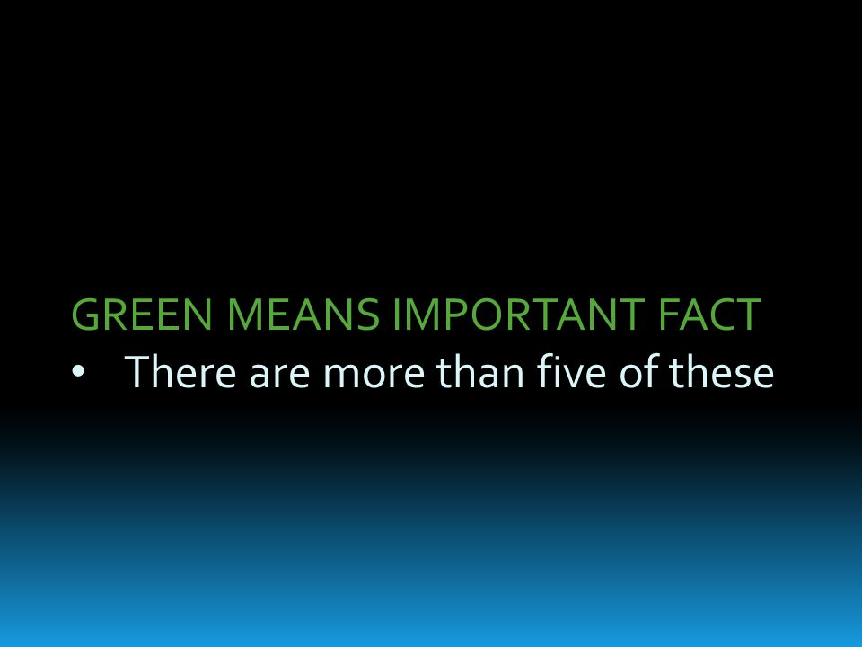 GREEN MEANS IMPORTANT FACT