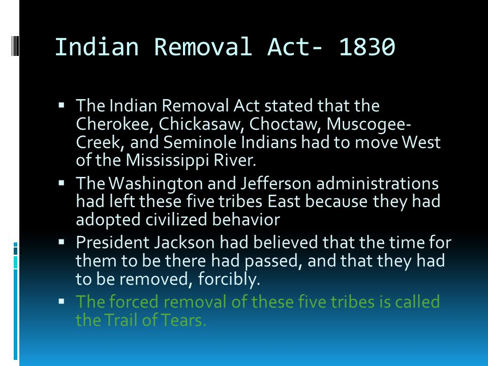 Indian Removal Act- 1830