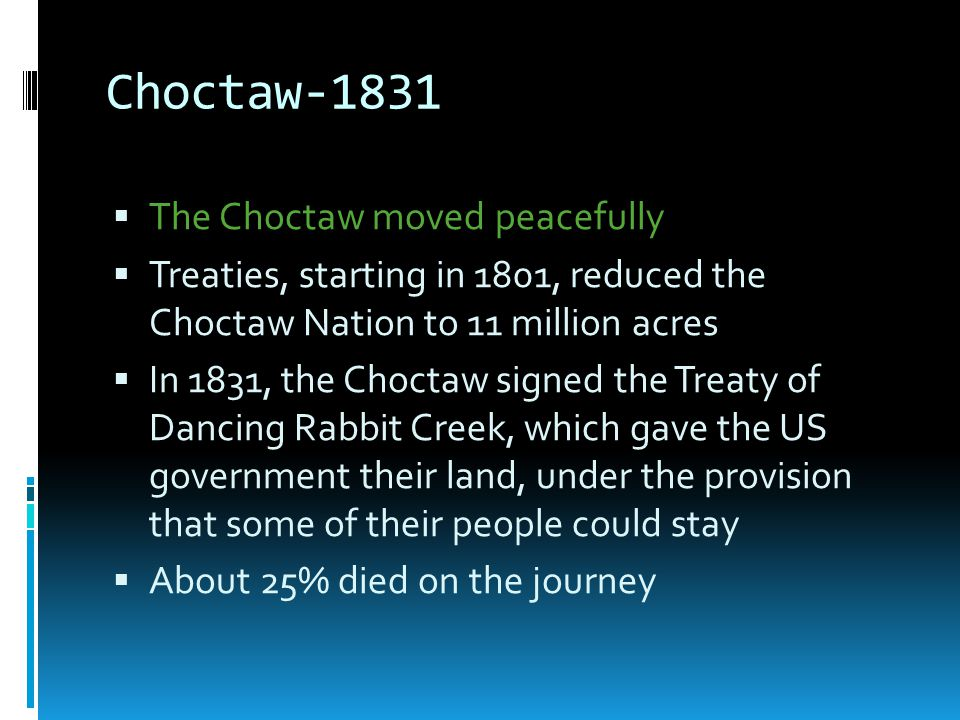 Choctaw-1831 The Choctaw moved peacefully