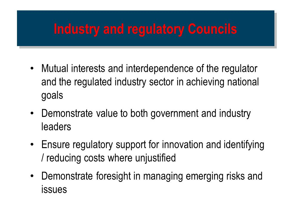 Industry and regulatory Councils