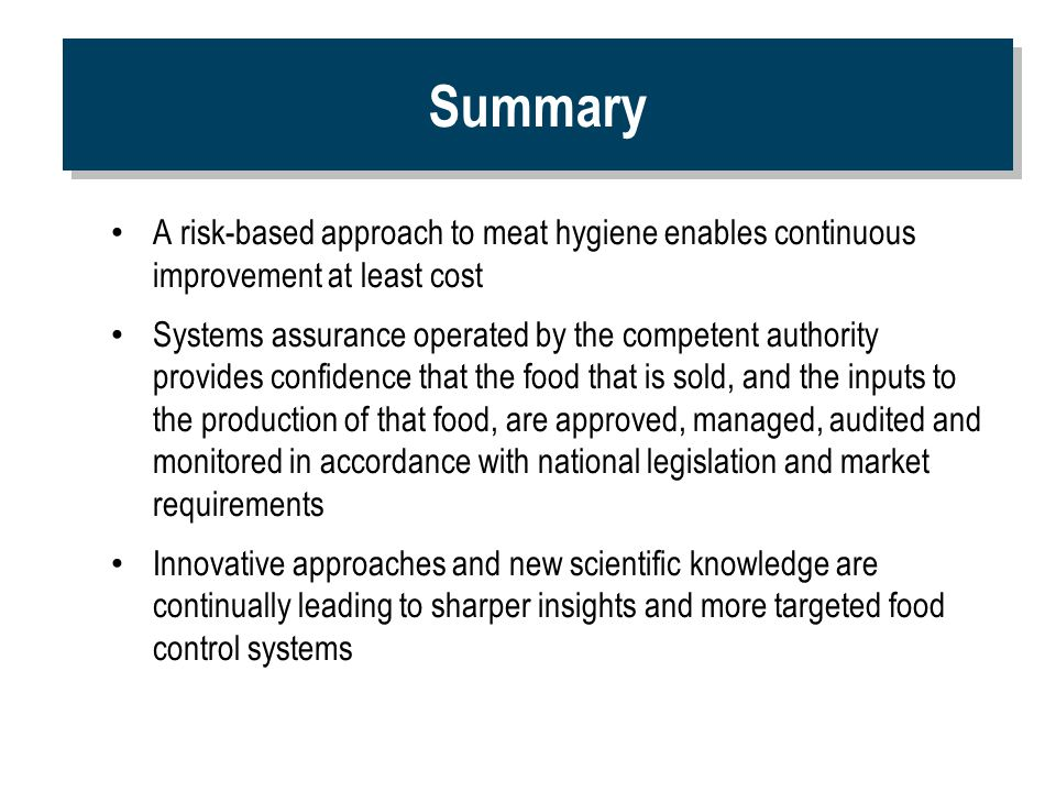 Summary A risk-based approach to meat hygiene enables continuous improvement at least cost.