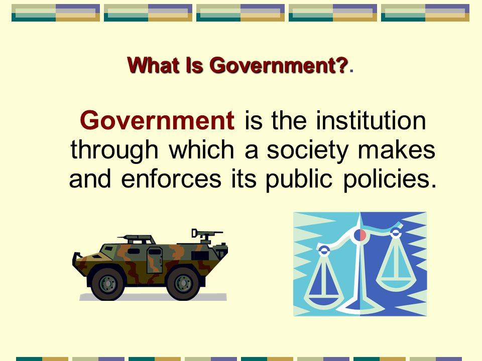 What Is Government .