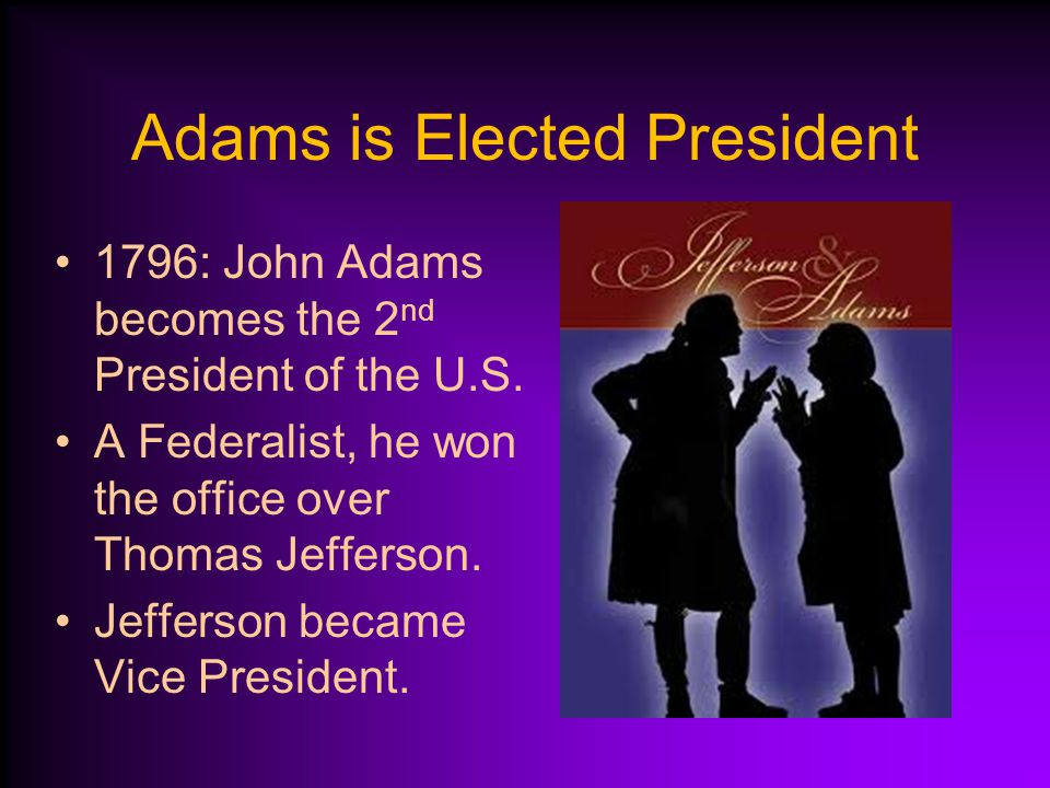 Adams is Elected President