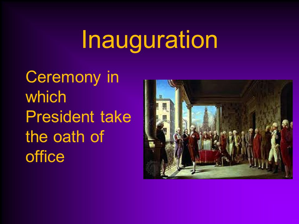 Inauguration Ceremony in which President take the oath of office