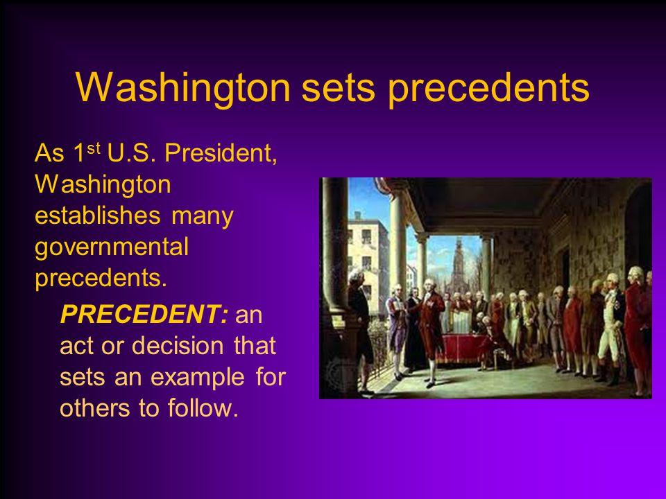 Washington sets precedents