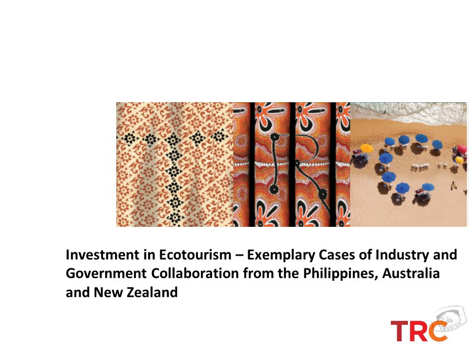 Investment in Ecotourism – Exemplary Cases of Industry and Government Collaboration from the Philippines, Australia and New Zealand